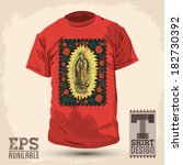 Graphic T- shirt design - Mexican Virgin of Guadalupe - vintage silkscreen style poster - Vector illustration
