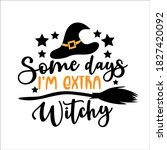 some days i'm extra witchy ... | Shutterstock .eps vector #1827420092