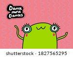 dance more hand drawn vector... | Shutterstock .eps vector #1827565295