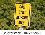 Sign Golf Cart Crossing Only ...