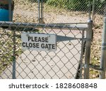 """""""please Close Gate"""" Sign On..."""