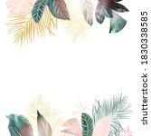 tropical elegant pastel frame... | Shutterstock .eps vector #1830338585