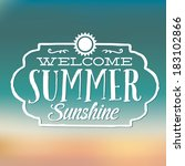 welcome summer sunshine vector  ... | Shutterstock .eps vector #183102866