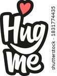 hug me hand drawn vector...   Shutterstock .eps vector #1831774435