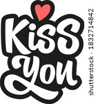 kiss you hand drawn vector... | Shutterstock .eps vector #1832714842