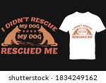 i didn't rescue my dog  my dog...   Shutterstock .eps vector #1834249162