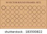 set of 50 vector round frames...