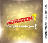 motivation  it's right inside... | Shutterstock . vector #183584726