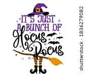 it is just a bunch of hocus... | Shutterstock .eps vector #1836279082