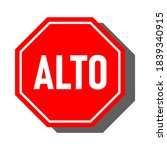 "alto  ""stop"" in spanish  red... 