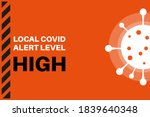 High Local Covid Alert Level ...