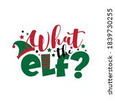 What The Elf    Funny Text For...