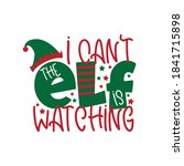 i can't the elf is watching ... | Shutterstock .eps vector #1841715898