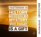 Today Is A Gift. Motivational...
