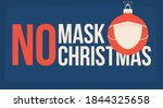 no mask no christmas. merry... | Shutterstock .eps vector #1844325658