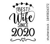 best wife since 2020   funny... | Shutterstock .eps vector #1845826372
