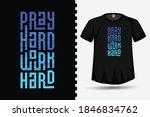 Pray Hard Work Hard  Trendy...