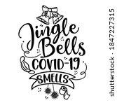 jingle bells  covid 19 smells   ... | Shutterstock .eps vector #1847227315