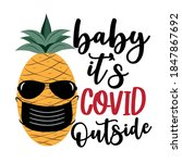 baby it's covid outside   funny ... | Shutterstock .eps vector #1847867692