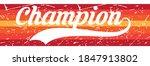 champion text print vintage... | Shutterstock .eps vector #1847913802