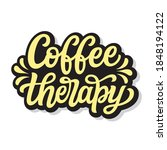 coffee therapy. hand lettering...   Shutterstock .eps vector #1848194122