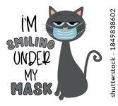 i'm smiling under my mask ... | Shutterstock .eps vector #1849838602