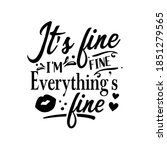 it's fine i'm fine everything's ...   Shutterstock .eps vector #1851279565