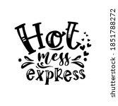 hot mess express slogan...   Shutterstock .eps vector #1851788272