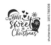 Have A Sweet Christmas Positive ...
