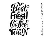 inscription   best fresh coffee ...   Shutterstock .eps vector #1852193902