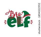 bro elf   funny text for... | Shutterstock .eps vector #1854322552
