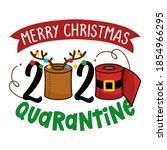 merry christmas 2020 quarantine ... | Shutterstock .eps vector #1854966295