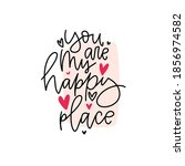 you are my happy place romantic ... | Shutterstock .eps vector #1856974582