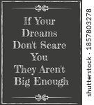 if your dreams don't scare you... | Shutterstock .eps vector #1857803278