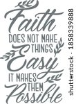Faith Does Not Make Things Easy ...