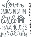 Love Grows Best In Little...