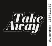 take away sign vintage black | Shutterstock .eps vector #1859111392
