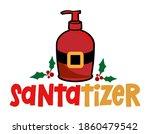 santatizer  hand sanitizer   ... | Shutterstock .eps vector #1860479542