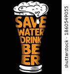 save water drink beer funny...   Shutterstock .eps vector #1860549055
