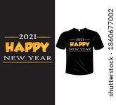 2021 happy new year t shirt...   Shutterstock .eps vector #1860677002