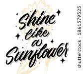 Shine Like A Sunflower Hand...