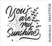 You Are My Sunshine Hand Drawn...