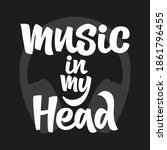 music in my head. hand drawn... | Shutterstock .eps vector #1861796455