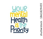 your mental health is the... | Shutterstock .eps vector #1861829455