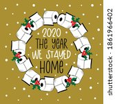 2020 the year we stayed home  ... | Shutterstock .eps vector #1861966402