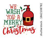 we wash you a merry christmas   ...   Shutterstock .eps vector #1862108782
