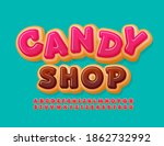 vector sweet sign candy shop.... | Shutterstock .eps vector #1862732992