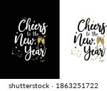 cheers to the new year t shirt  ... | Shutterstock .eps vector #1863251722
