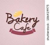 "typo vector with word ""bakery...   Shutterstock .eps vector #186419975"