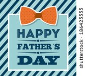 fathers day design over blue... | Shutterstock .eps vector #186425555